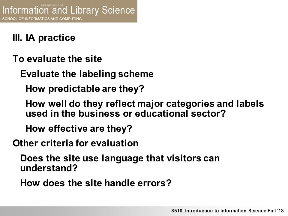 III. IA practice To evaluate the site. Evaluate the labeling scheme. How predictable are they