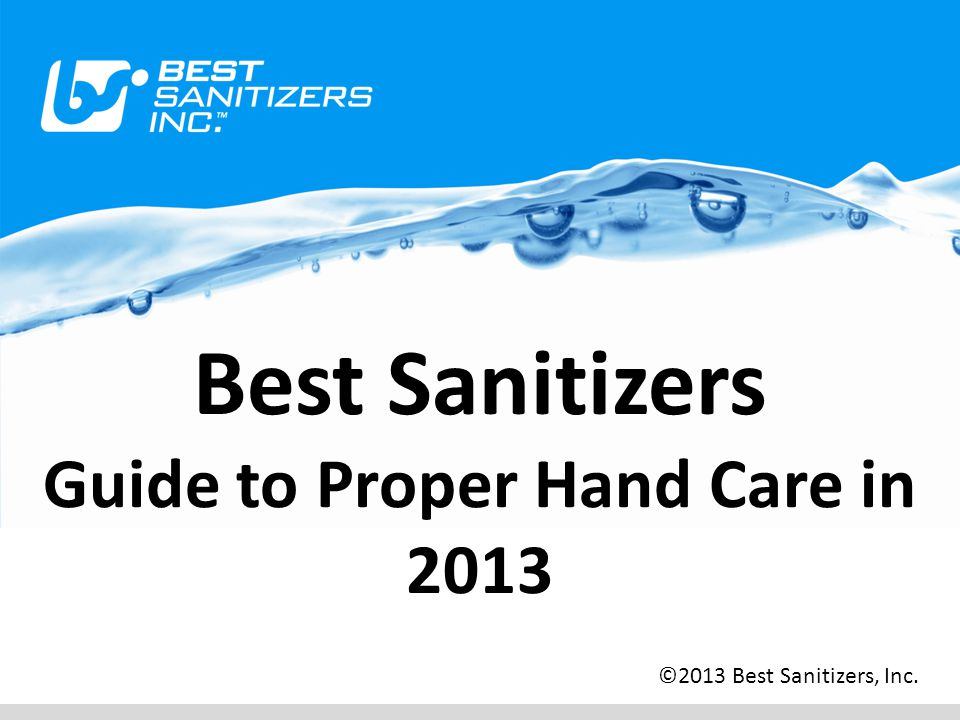 Best Sanitizers Guide to Proper Hand Care in 2013