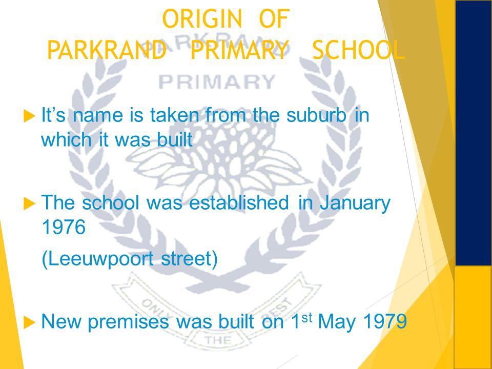 ORIGIN OF PARKRAND PRIMARY SCHOOL