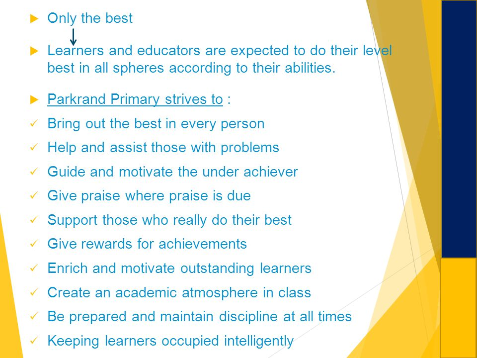 Only the best Learners and educators are expected to do their level best in all spheres according to their abilities.