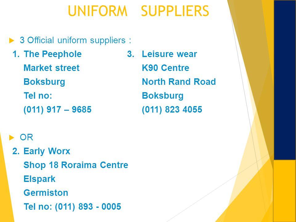 UNIFORM SUPPLIERS 3 Official uniform suppliers :