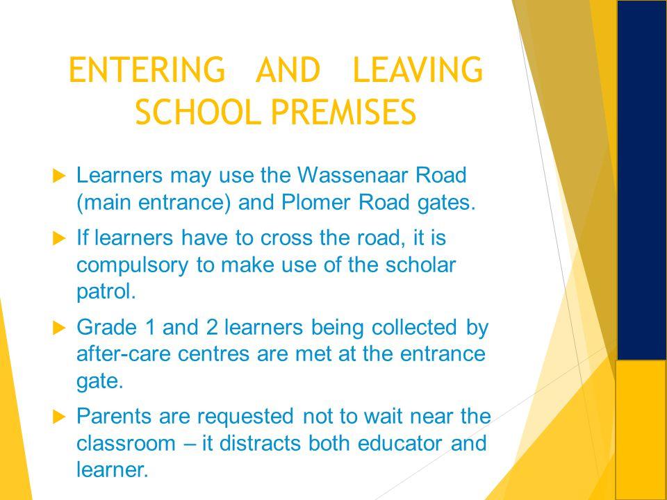 ENTERING AND LEAVING SCHOOL PREMISES