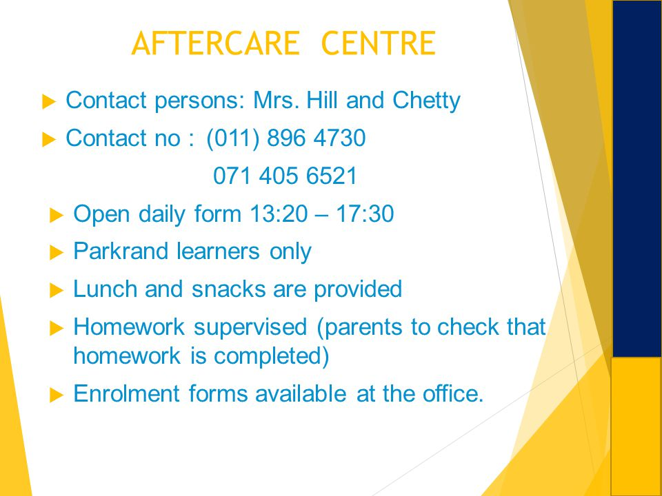 AFTERCARE CENTRE Contact persons: Mrs. Hill and Chetty