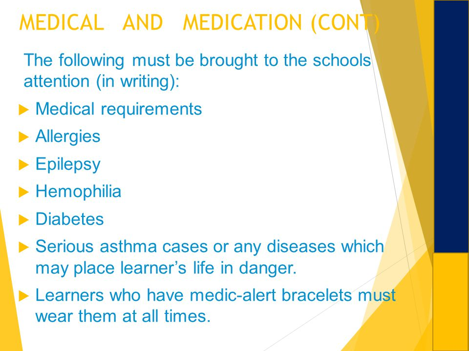 MEDICAL AND MEDICATION (CONT)