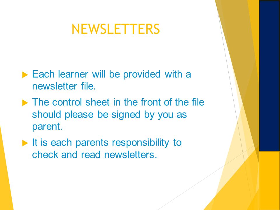 NEWSLETTERS Each learner will be provided with a newsletter file.