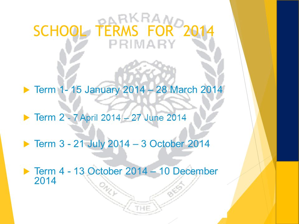 SCHOOL TERMS FOR 2014 Term 1- 15 January 2014 – 28 March 2014