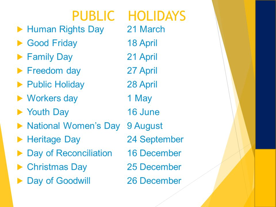 PUBLIC HOLIDAYS Human Rights Day 21 March Good Friday 18 April