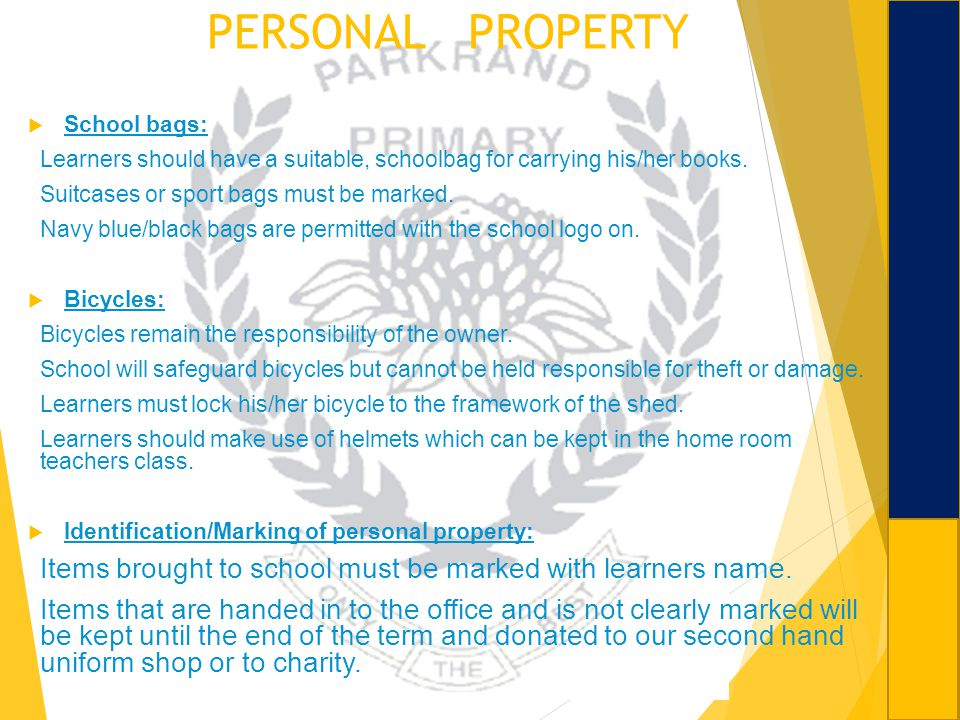 PERSONAL PROPERTY School bags: Learners should have a suitable, schoolbag for carrying his/her books.