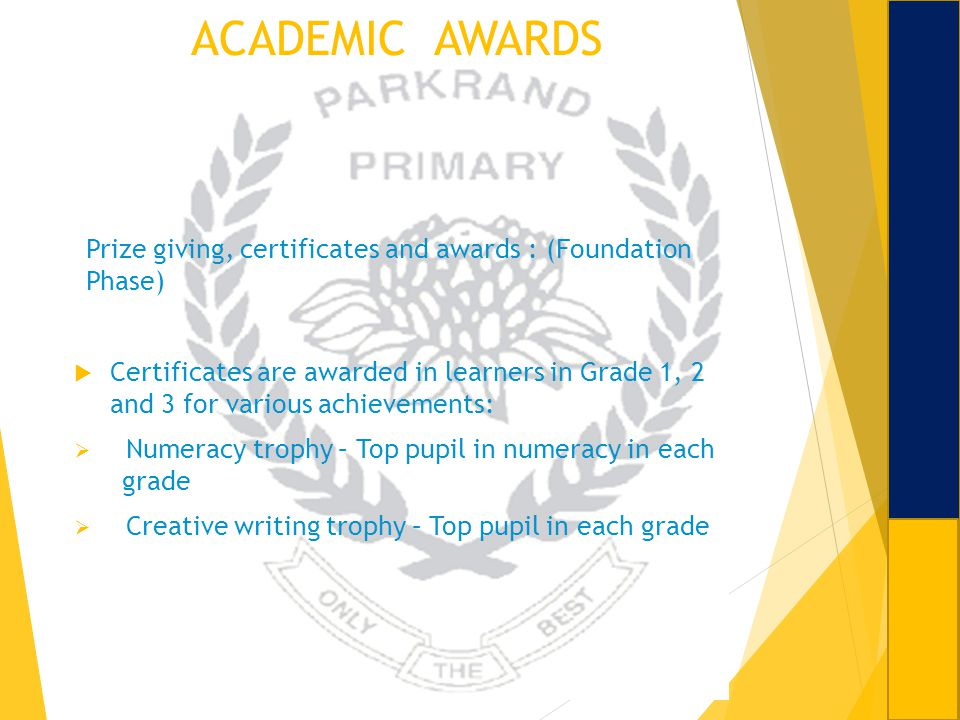ACADEMIC AWARDS Prize giving, certificates and awards : (Foundation Phase)