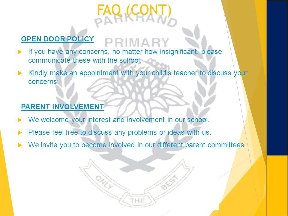 FAQ (CONT) OPEN DOOR POLICY