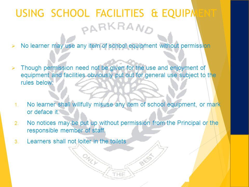 USING SCHOOL FACILITIES & EQUIPMENT