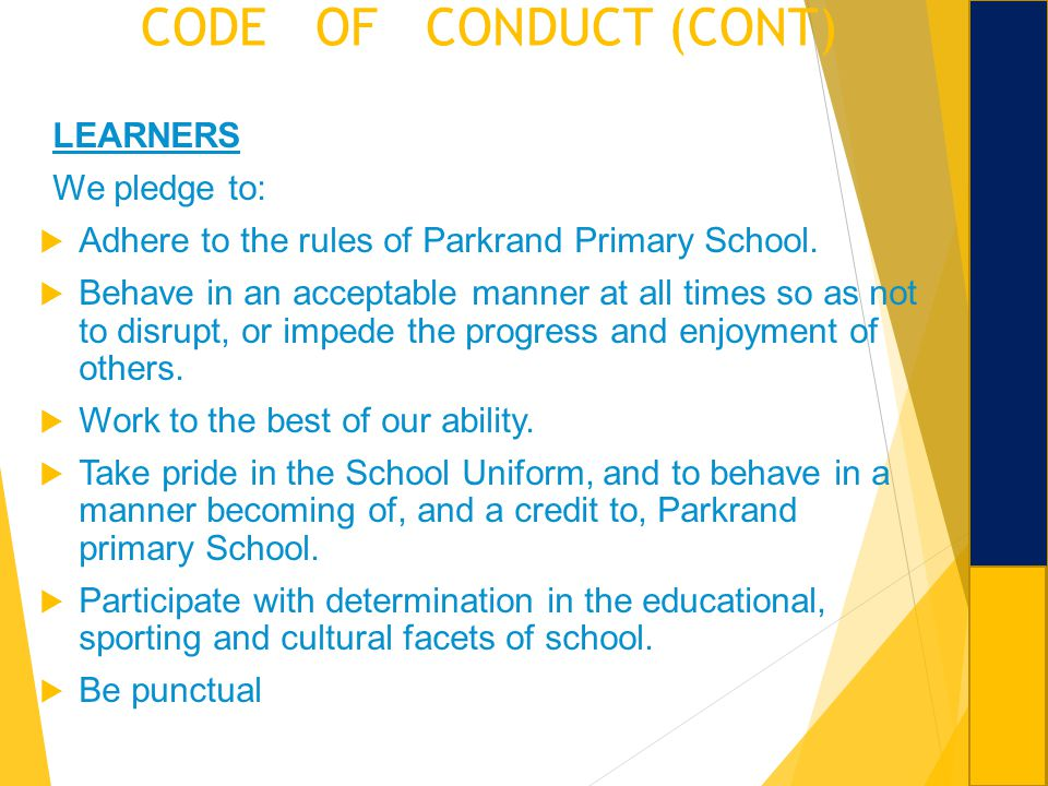 CODE OF CONDUCT (CONT) LEARNERS We pledge to: