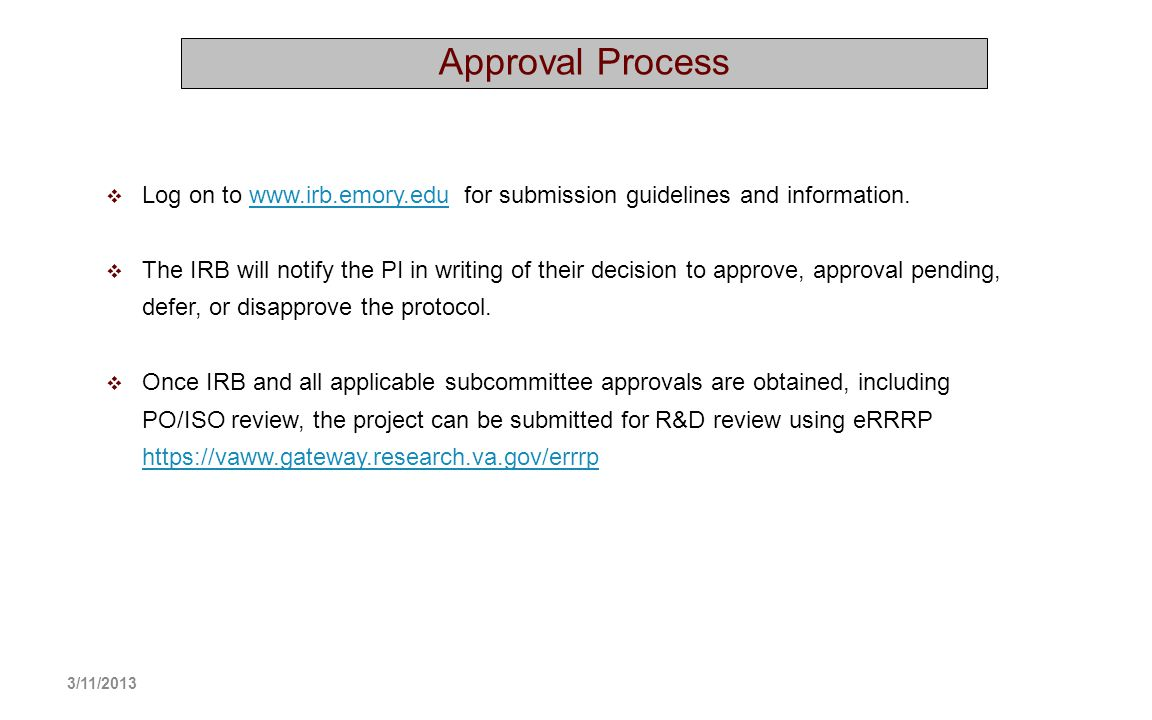 Approval Process Log on to www.irb.emory.edu for submission guidelines and information.
