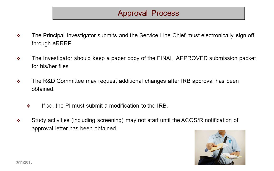 Approval Process The Principal Investigator submits and the Service Line Chief must electronically sign off through eRRRP.