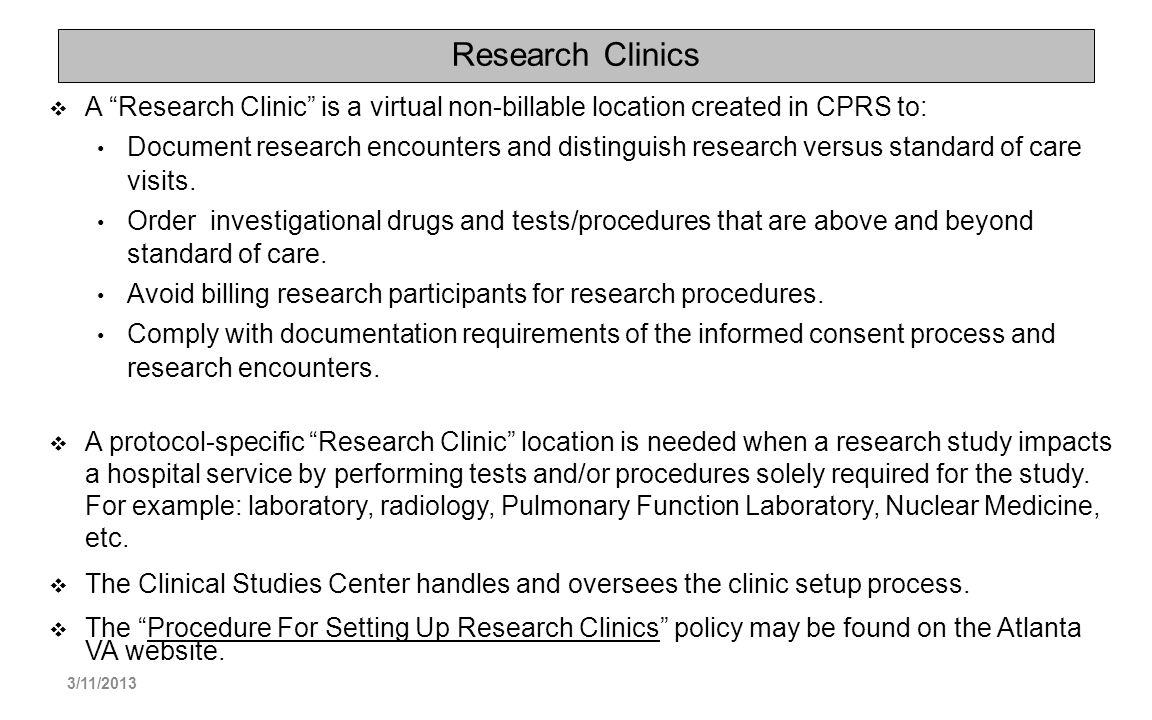 Research Clinics A Research Clinic is a virtual non-billable location created in CPRS to: