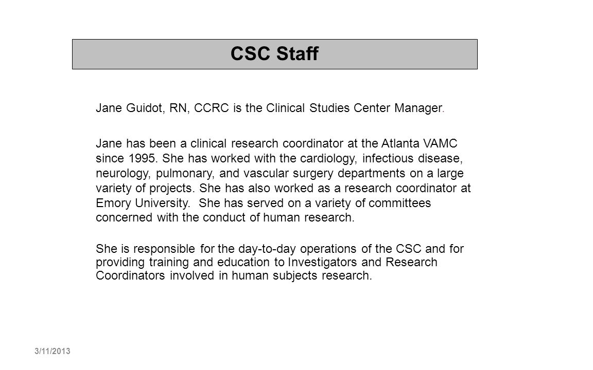 CSC Staff Jane Guidot, RN, CCRC is the Clinical Studies Center Manager.