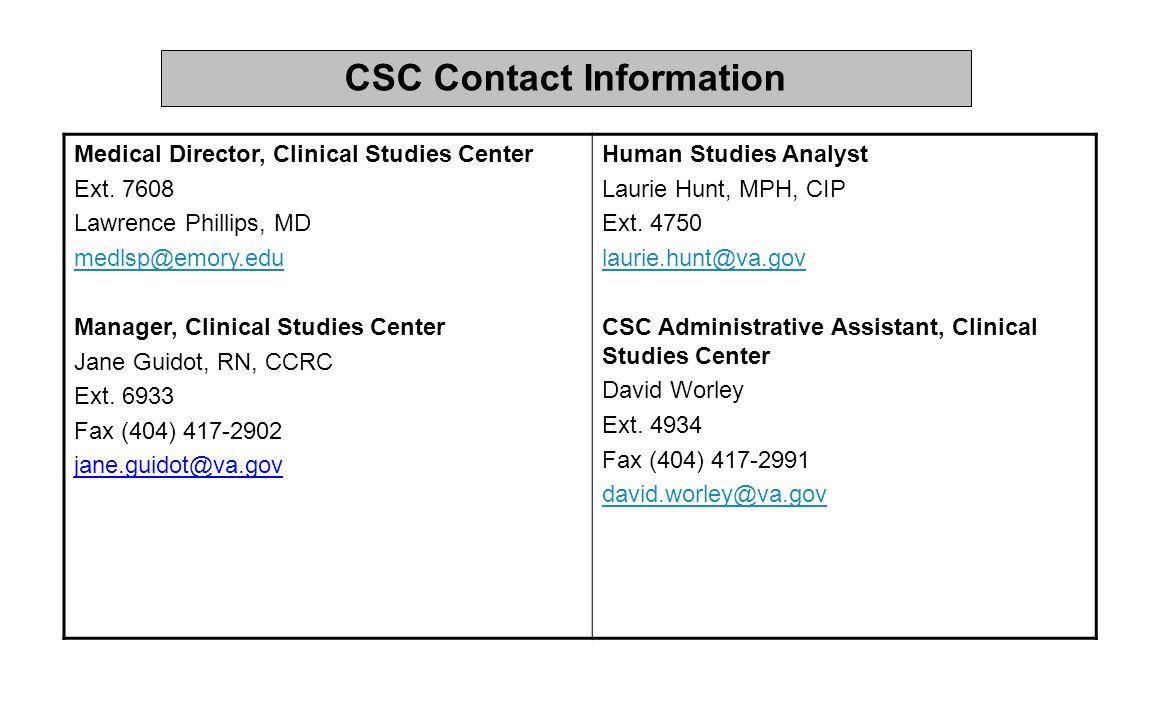 CSC Contact Information Medical Director, Clinical Studies Center. Ext. 7608. Lawrence Phillips, MD.