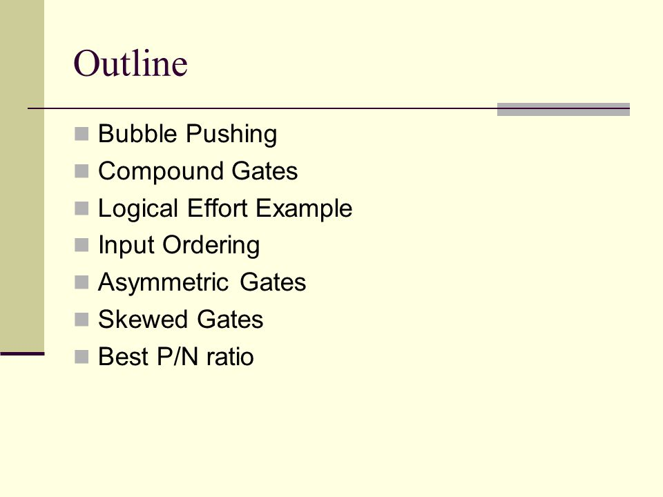 Outline Bubble Pushing Compound Gates Logical Effort Example
