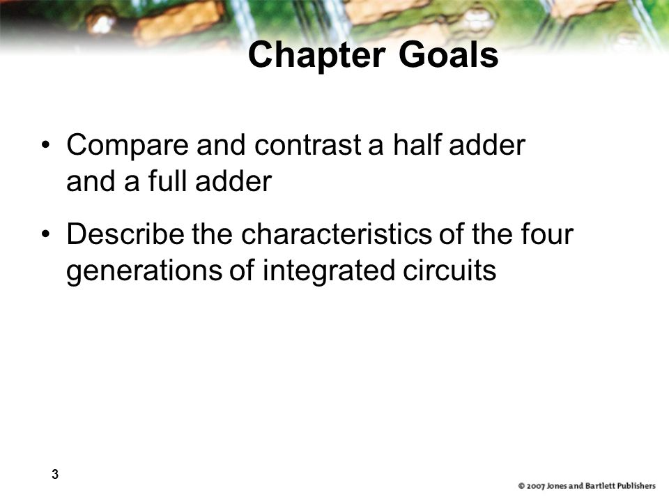 Chapter Goals Compare and contrast a half adder and a full adder
