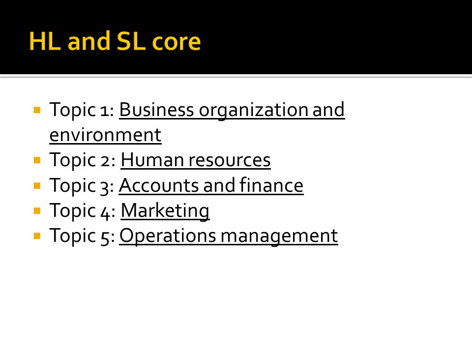 HL and SL core Topic 1: Business organization and environment