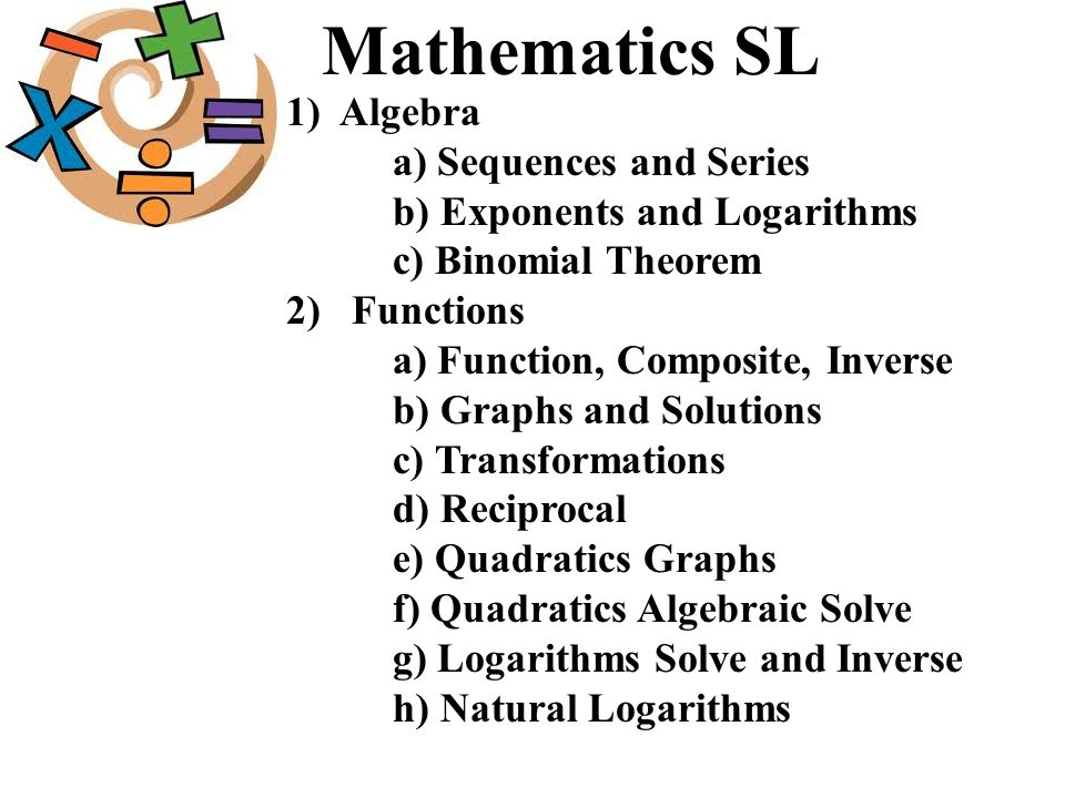 Mathematics SL 1) Algebra a) Sequences and Series