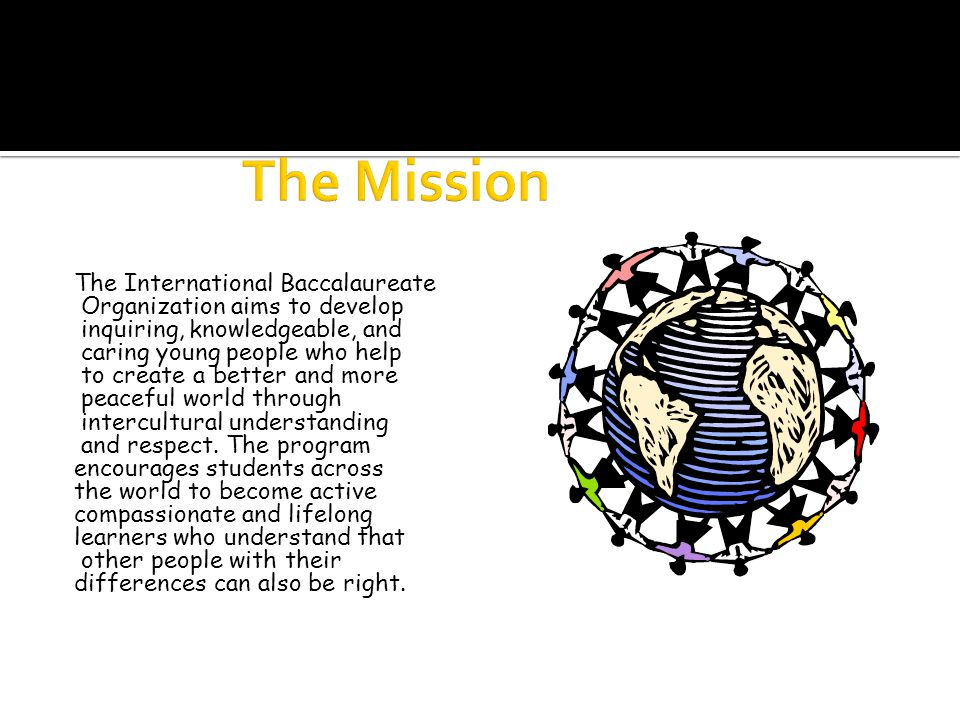 The Mission The International Baccalaureate