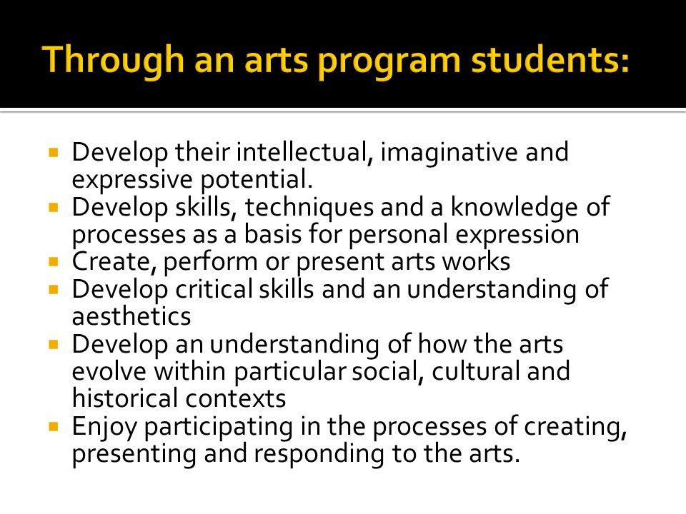 Through an arts program students: