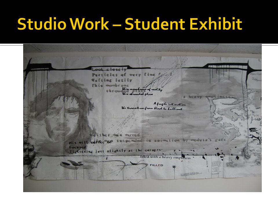 Studio Work – Student Exhibit