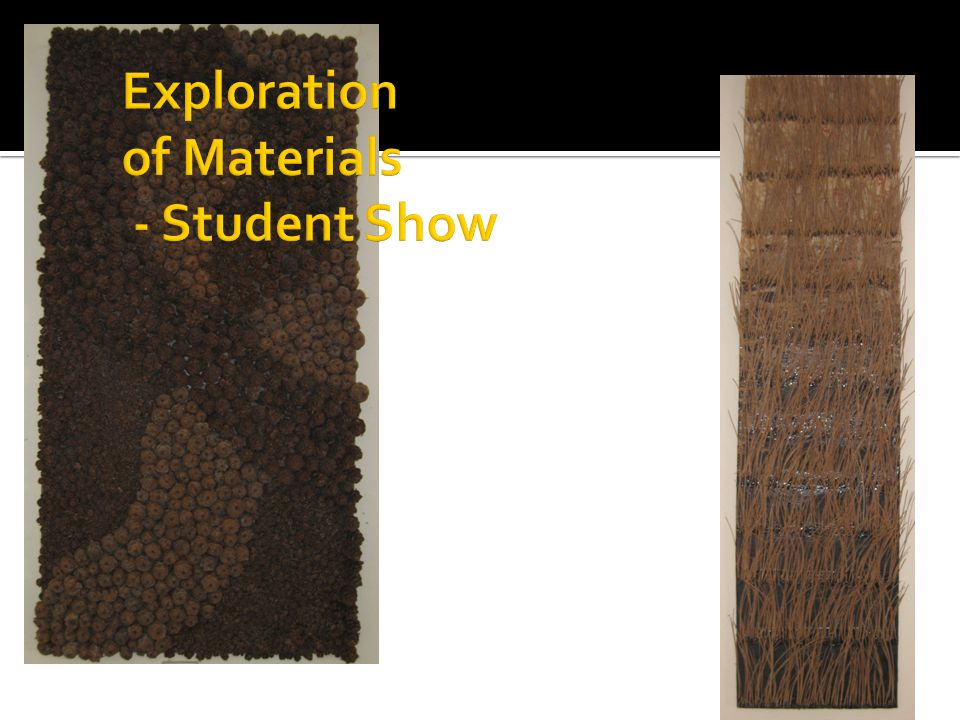 Exploration of Materials - Student Show