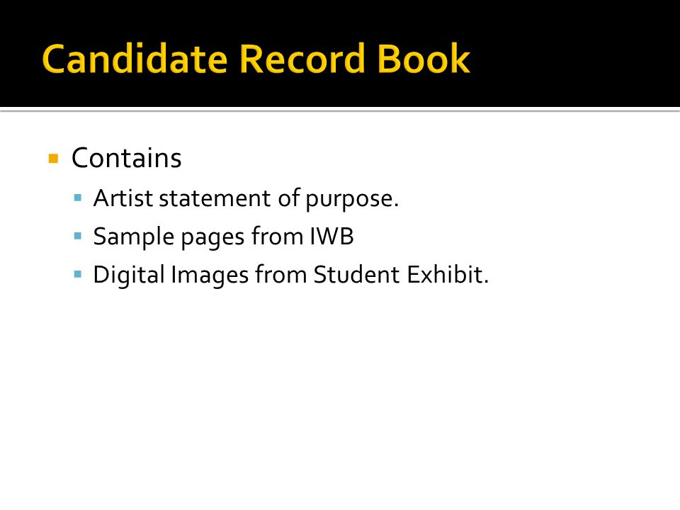 Candidate Record Book Contains Artist statement of purpose.