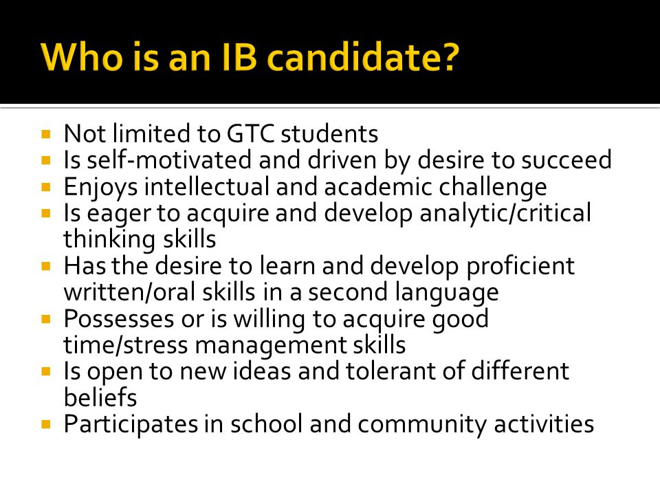 Who is an IB candidate Not limited to GTC students