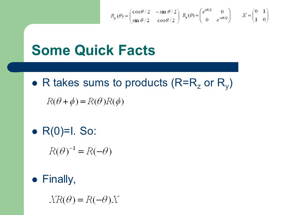 Some Quick Facts R takes sums to products (R=Rz or Ry) R(0)=I. So: