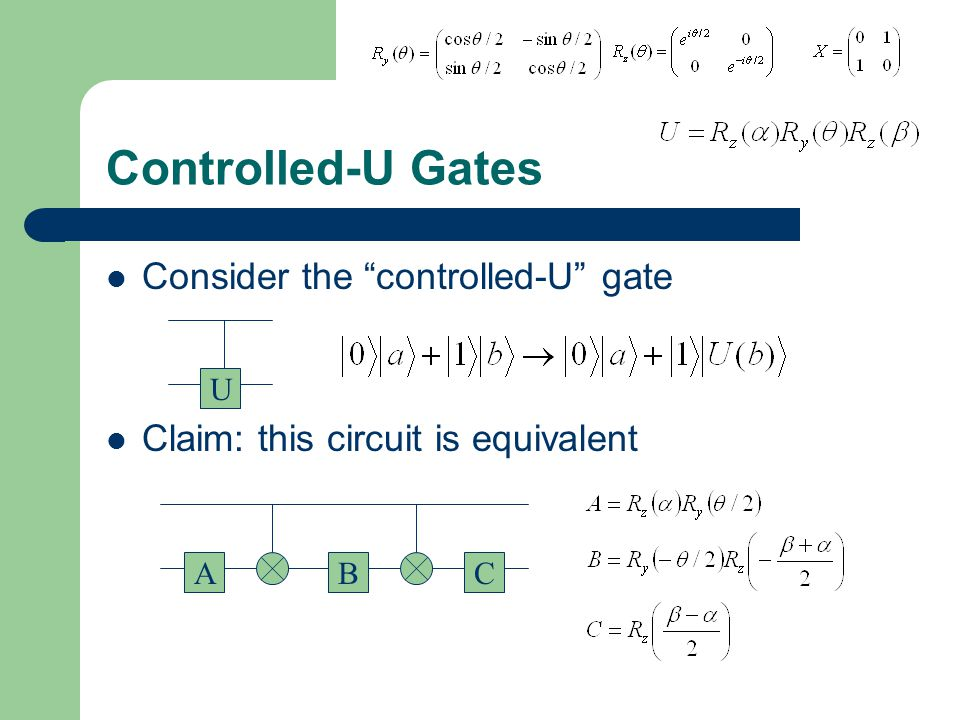 Controlled-U Gates Consider the controlled-U gate