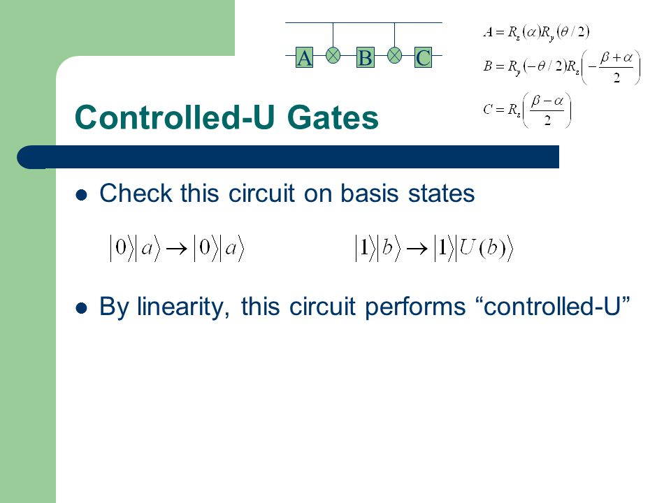 Controlled-U Gates Check this circuit on basis states