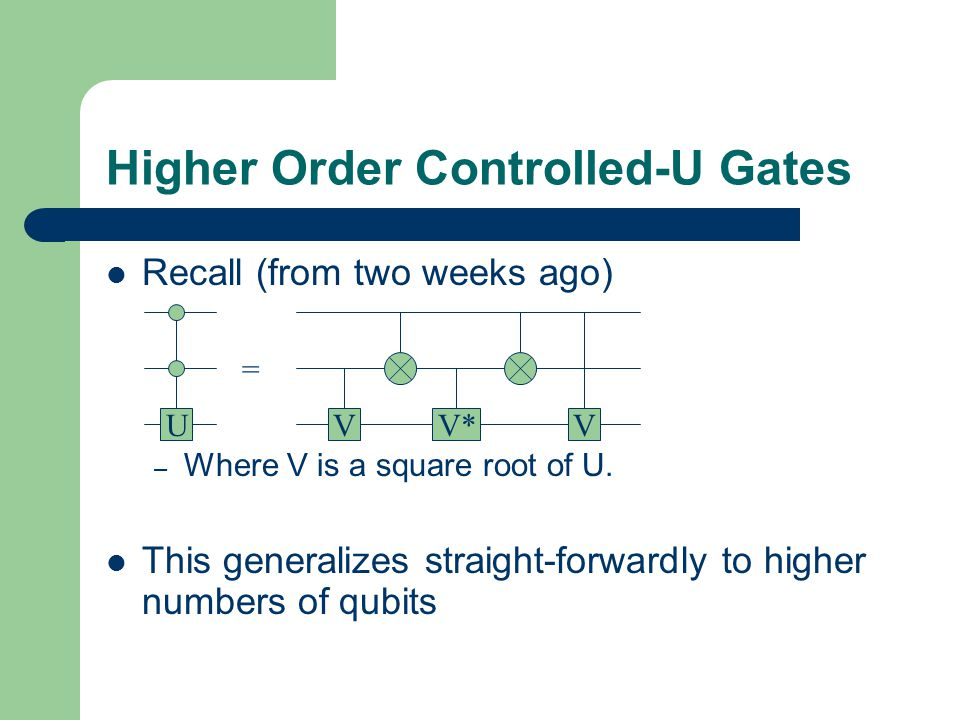 Higher Order Controlled-U Gates