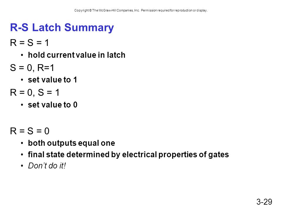 R-S Latch Summary R = S = 1 S = 0, R=1 R = 0, S = 1 R = S = 0