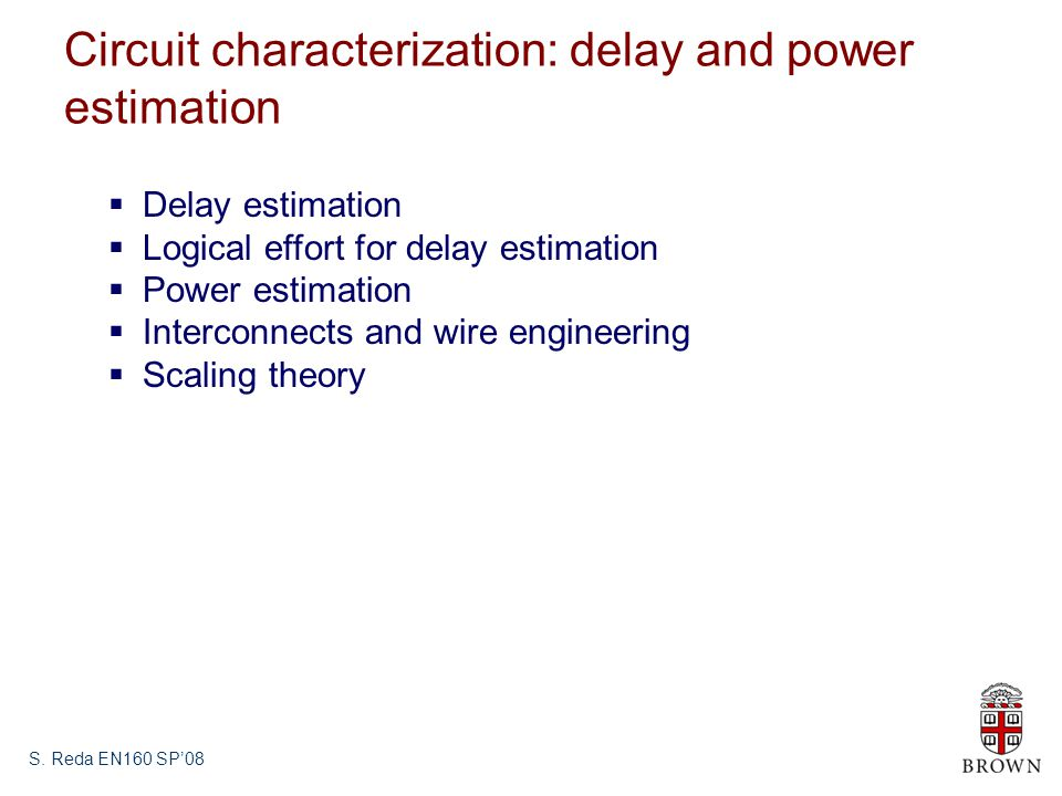 Circuit characterization: delay and power estimation