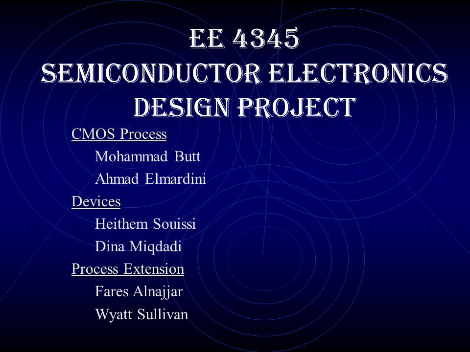 EE 4345 Semiconductor Electronics Design Project