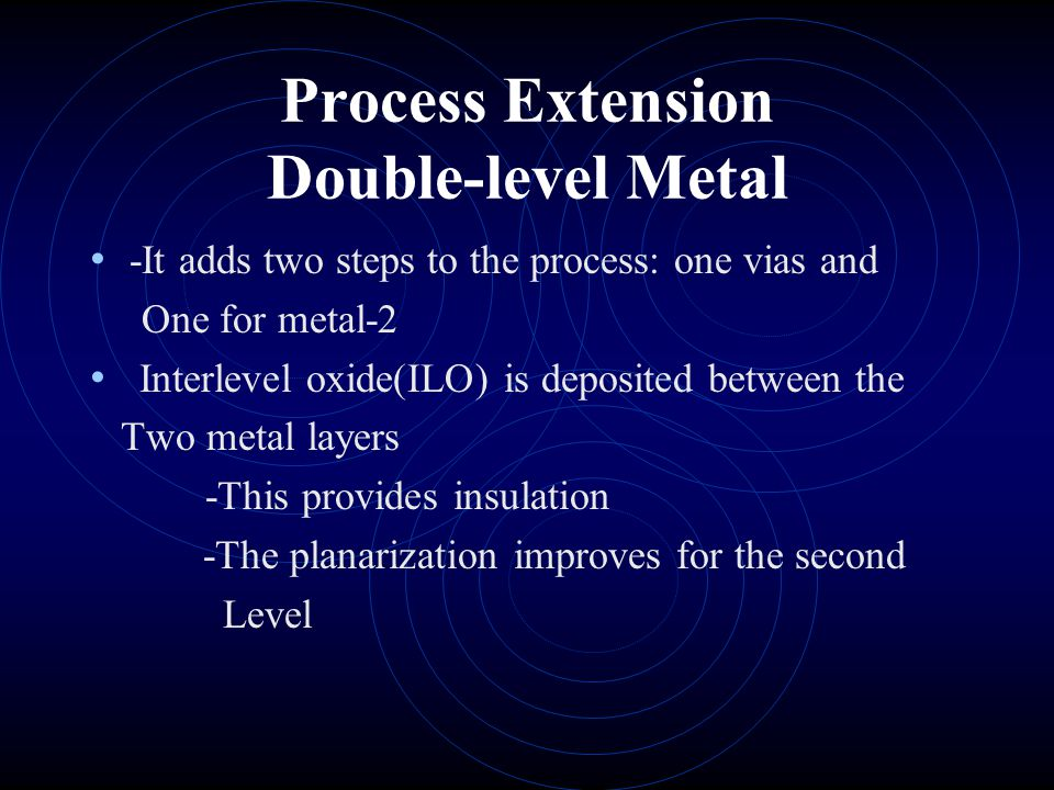 Process Extension Double-level Metal