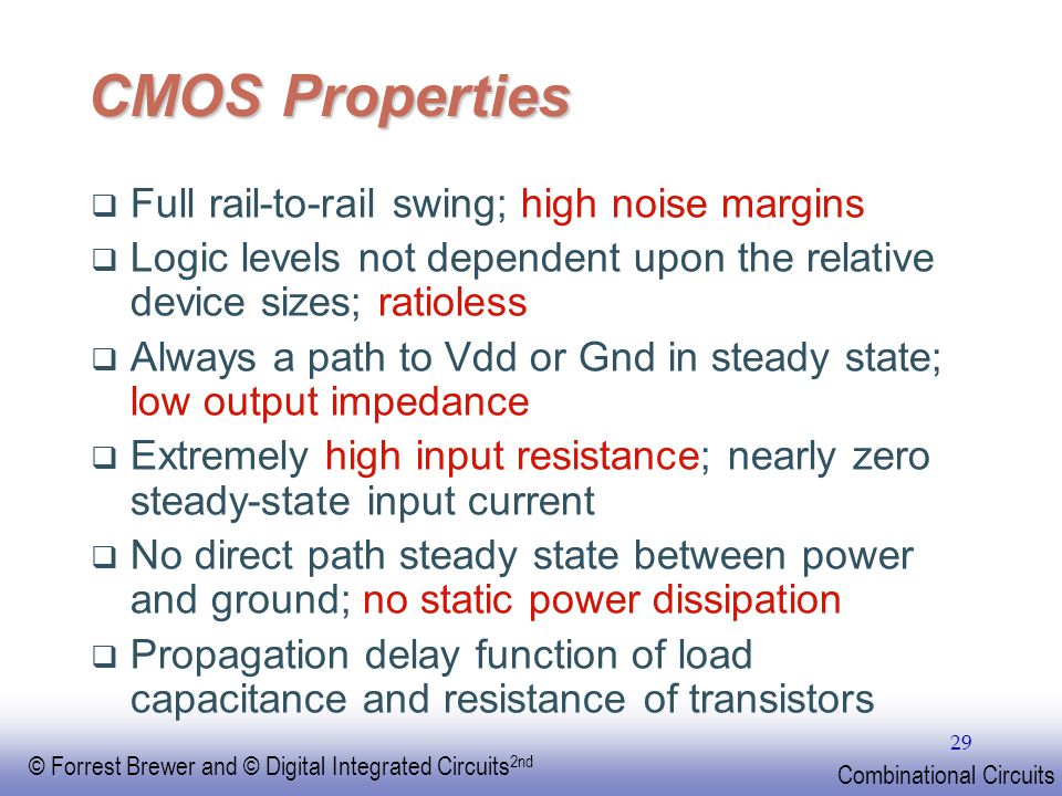 CMOS Properties Full rail-to-rail swing; high noise margins