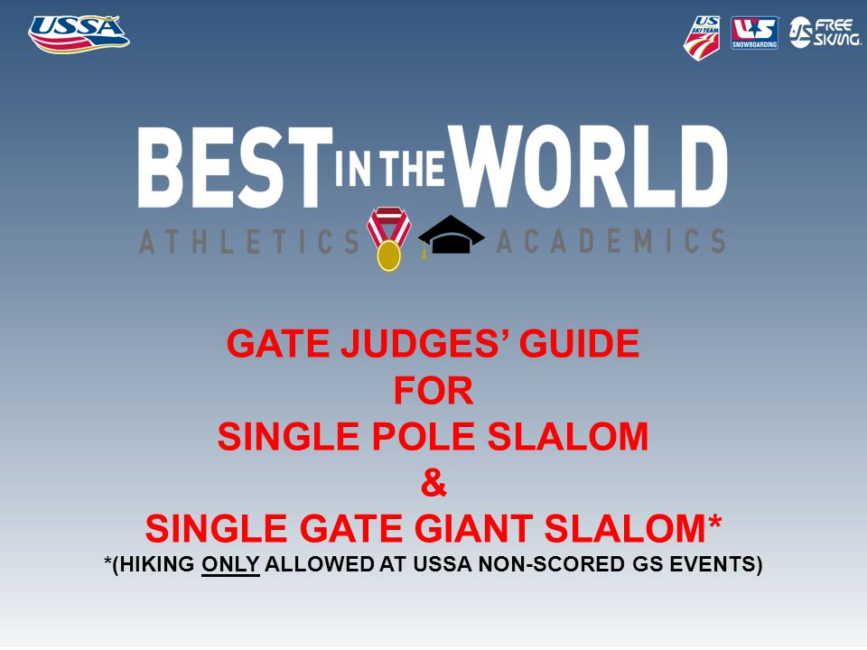 GATE JUDGES' GUIDE FOR SINGLE POLE SLALOM & SINGLE GATE GIANT SLALOM