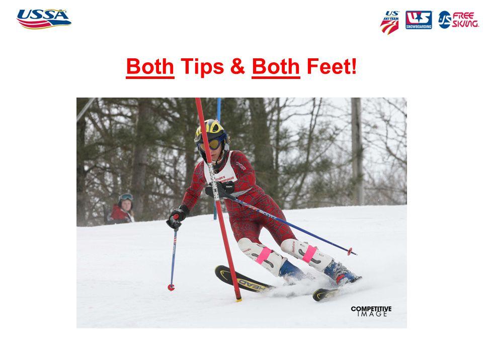 Both Tips & Both Feet!