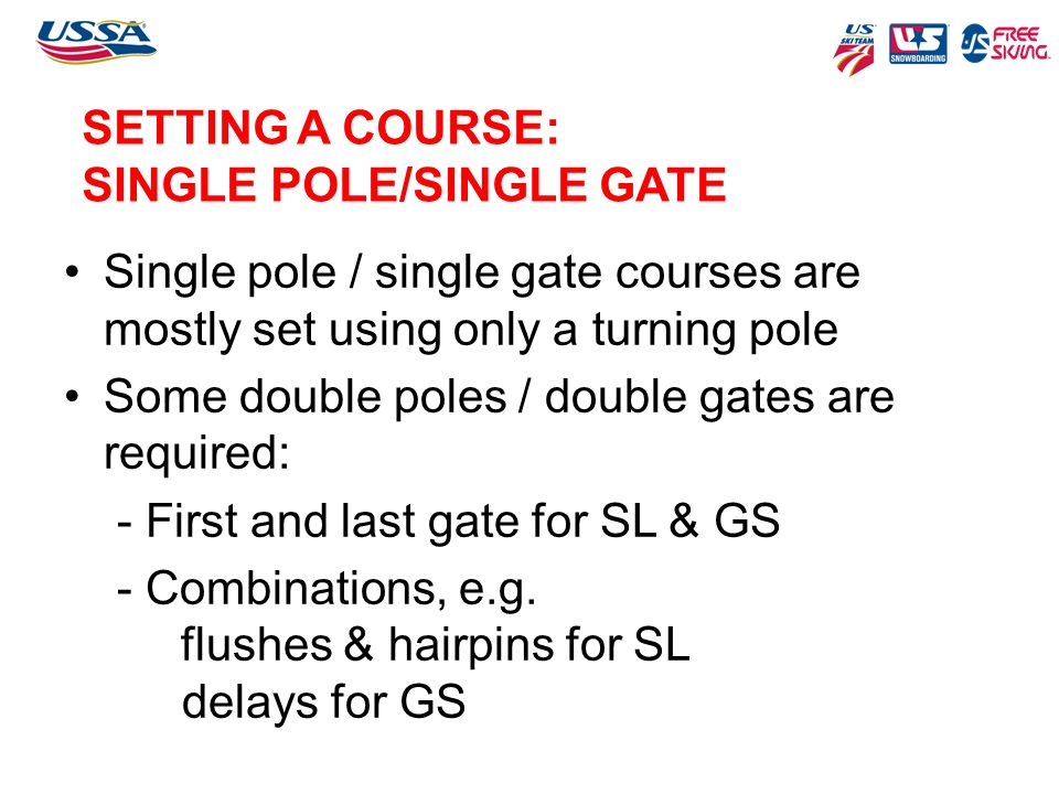 SETTING A COURSE: SINGLE POLE/SINGLE GATE