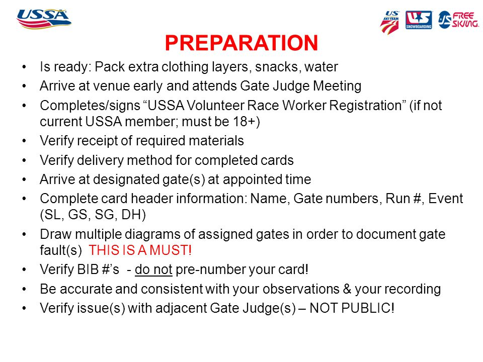 PREPARATION Is ready: Pack extra clothing layers, snacks, water