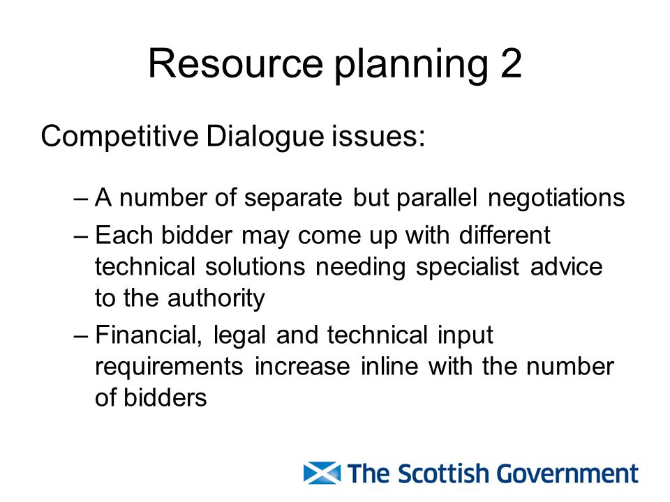 Resource planning 2 Competitive Dialogue issues:
