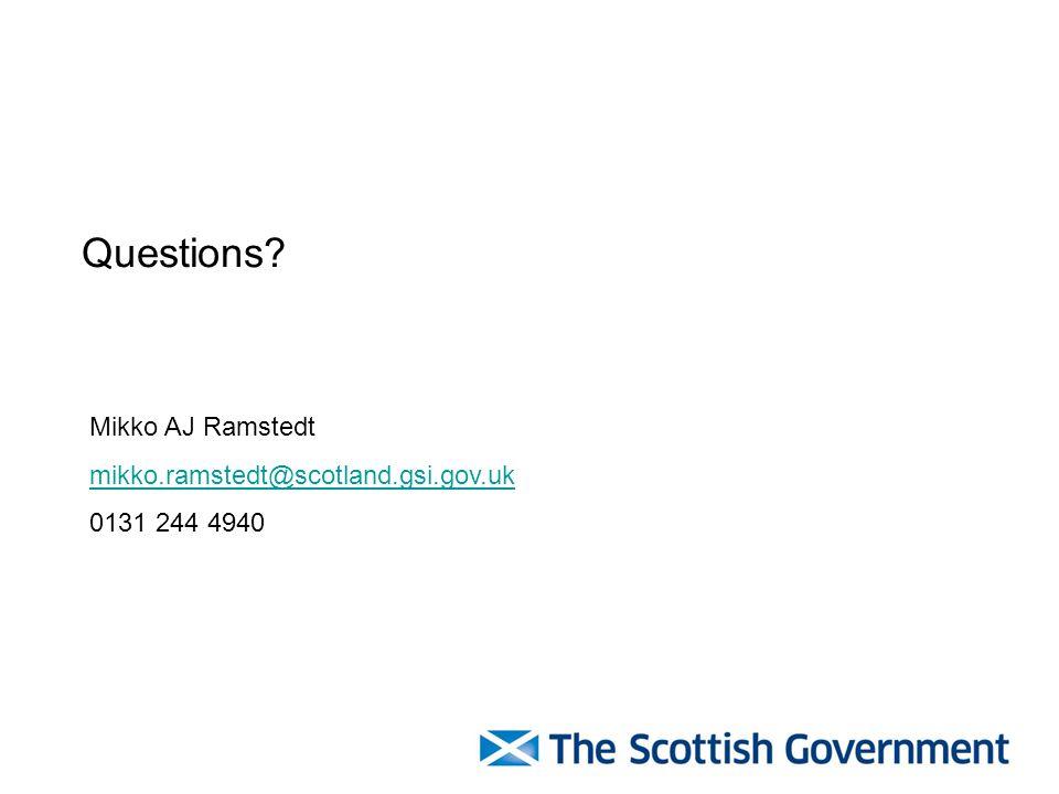 Questions Mikko AJ Ramstedt mikko.ramstedt@scotland.gsi.gov.uk
