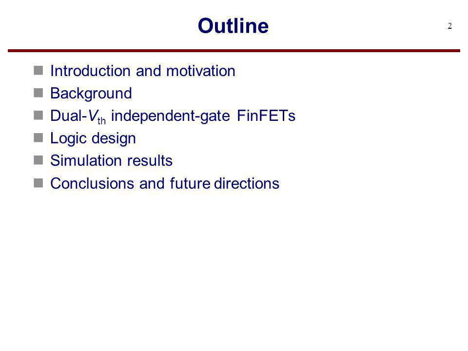Outline Introduction and motivation Background