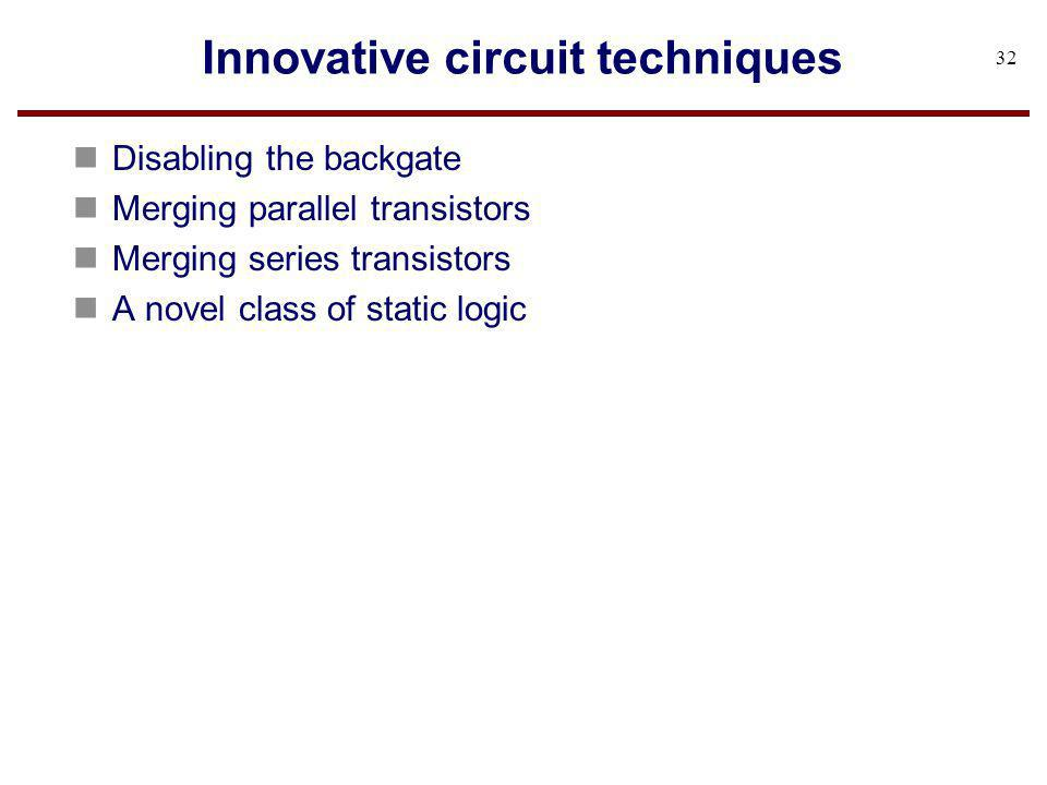 Innovative circuit techniques