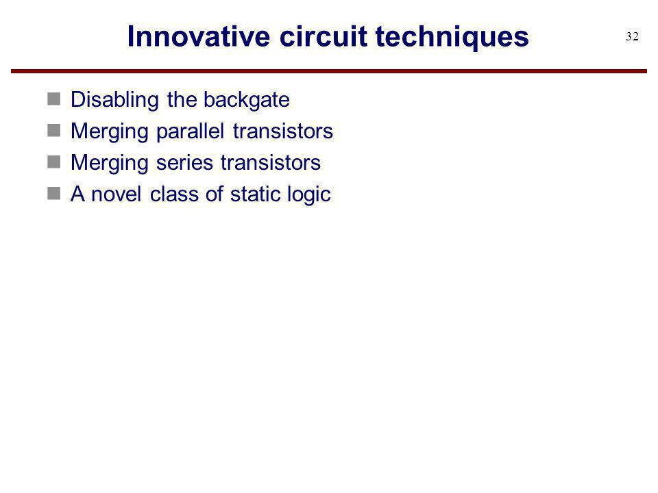 Innovative circuit techniques