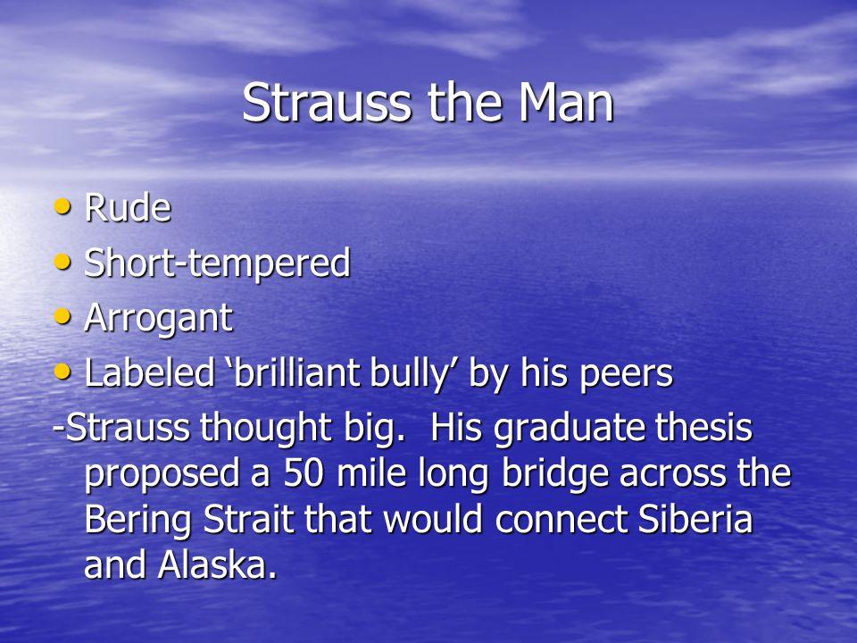Strauss the Man Rude Short-tempered Arrogant